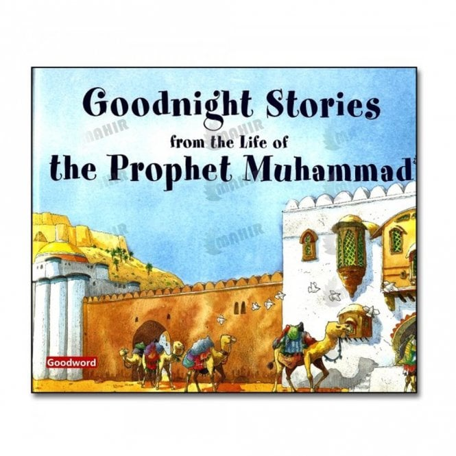 Kid's story book: Goodnight Stories from the Life of the Prophet Muhammad (PBUH)[MLB 812]