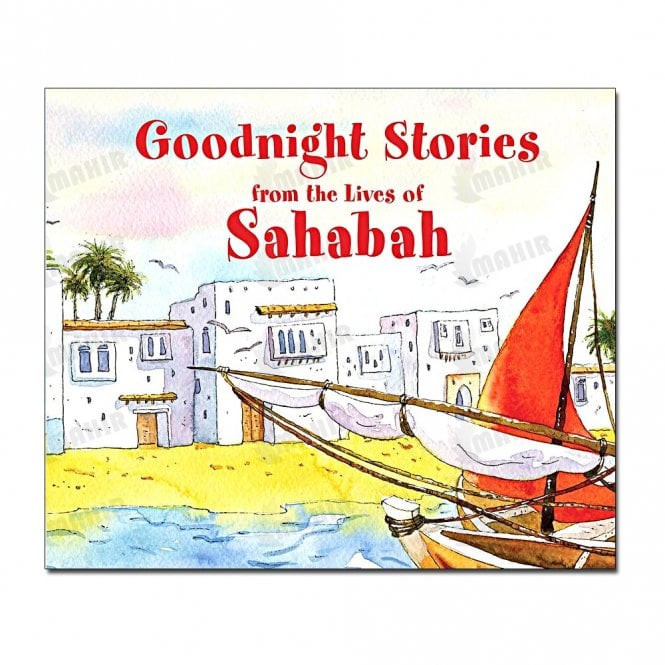 Kid's story book: Goodnight Stories from the Lives of Sahabah[MLB 84]