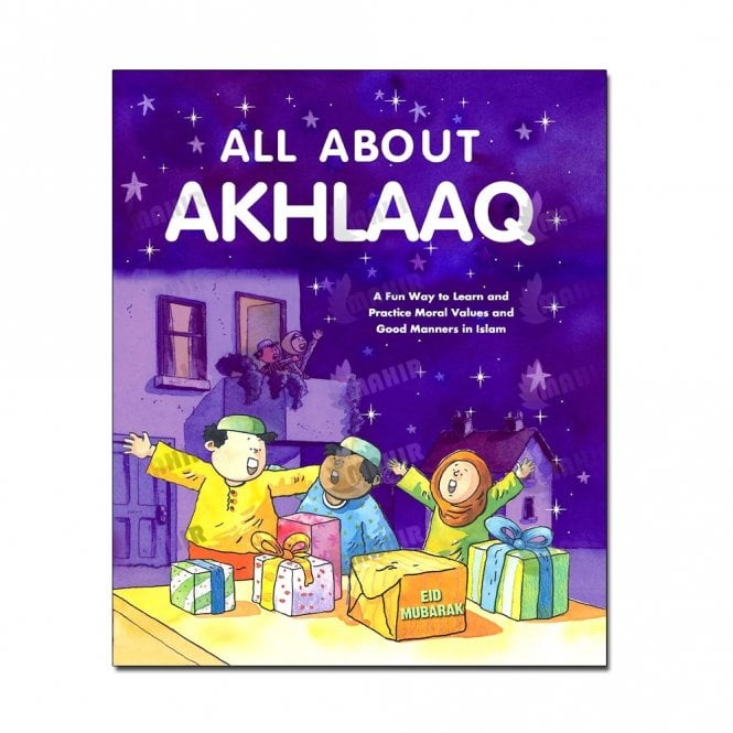 Kid's story book: All About Akhlaaq[MLB 818]