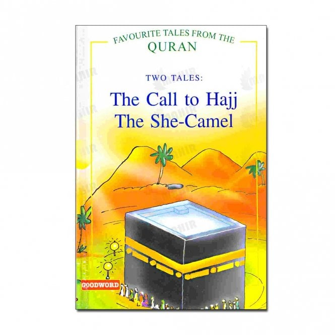 Kids Story Book The Call to Hajj, The She Camel (Two Tales)[MLB 8116]