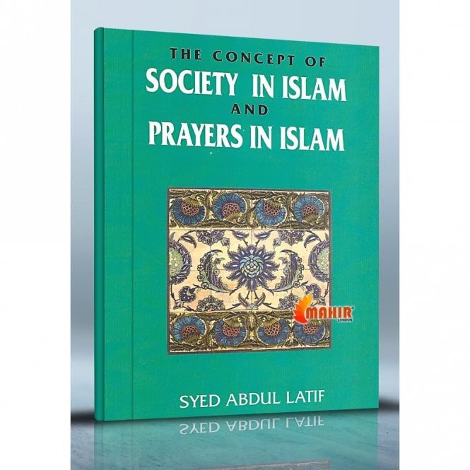 Islamic Books:: The Concept of Society in Islam and Prayers in Islam [MLB 81118]