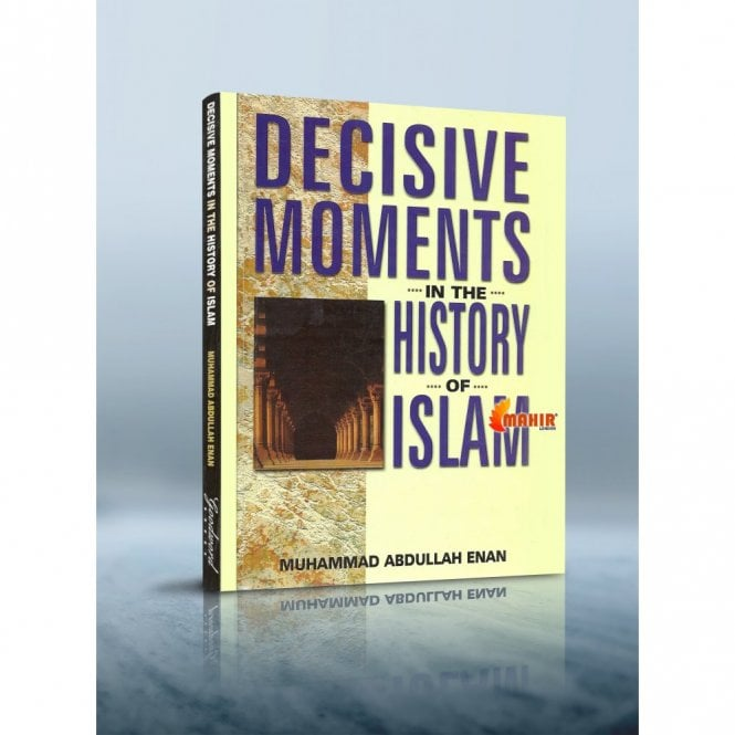 Islamic Books:: Decisive Moments in the History of Islam [MLB 81148]