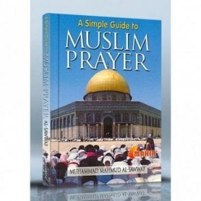A Simple Guide to Muslim Prayer [MLB 81125]