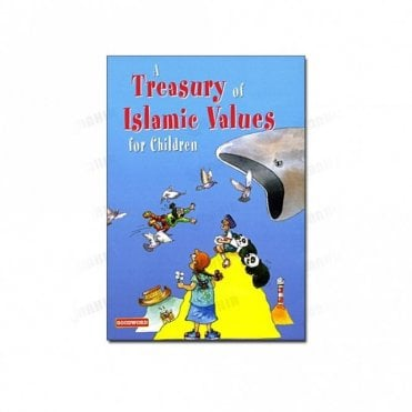 A Treasury of Islamic Values for Children (Ed. Tajwar Hassan)[MLB 8167]